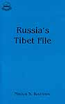 Russia's Tibet File - The Unknown Pages in the History of Tibet's Independence