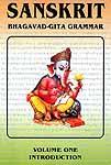 Sanskrit Bhagavad-Gita Grammar (Volume One - Introduction)