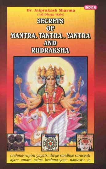 Secrets of Mantra, Tantra, Yantra and Rudraksha