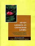 Seven Lessons In Conscious Living: A Progressive Program of Higher Learning and Spiritual Practice in the Kriya Yoga Tradition