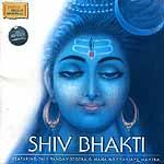 Shiv Bhakti: Featuring Shiv Tandav Stotra & Maha Mrityunjaya Mantra (Audio CD)