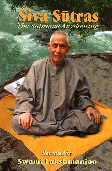 Siva (Shiva) Sutras: The Supreme Awakening (Revealed by Swami ...