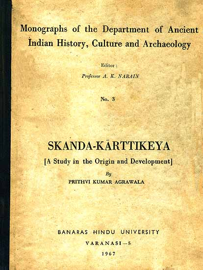 Skanda-Karttikeya: A Study in the Origin and Development (A Rare Book)