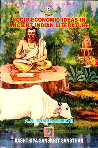 SOCIO-ECONOMIC IDEAS IN ANCIENT INDIAN LITERATURE