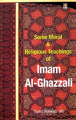 Some Moral and Religious Teachings of Imam Al-Ghazzali
