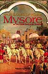 Splendours of Royal Mysore (The Untold Story of the Wodeyars)