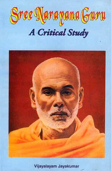 Sree Narayana Guru (A Critical Study)