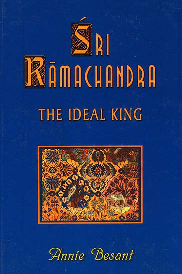 Sri Ramachandra: The Ideal King {Some Lessons from Ramayana
