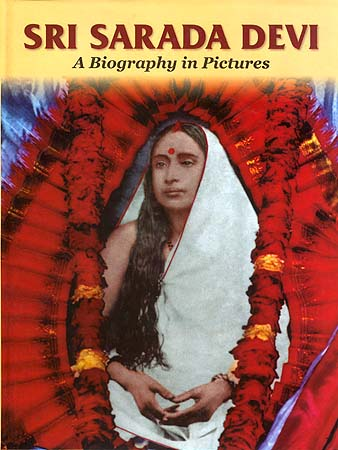 Sri Sarada Devi: A Biography in Pictures