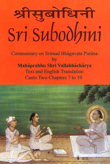 Sri Subodhini Commentary on Srimad Bhagavata Purana by Mahaprabhu ...