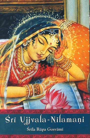 Sri Ujjvala-Nilamani of Shri Rupa Gosvami
