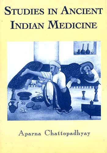 Studies in Ancient Indian Medicine (Post-Doctoral Research papers ...