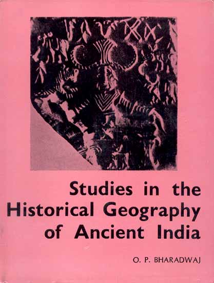 Studies in the Historical Geography of Ancient India