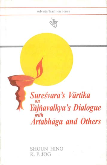 Suresvara's Varitika on Yajnavalkya's Dialogue with Artabhaga and others