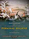 Svasthavrttam Part - I Text and English Version with Modern Views on Personal Hygiene