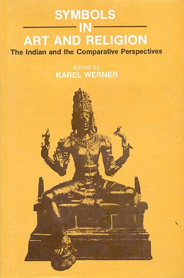 Symbols in Art and Religion The Indian and the Comparative ...