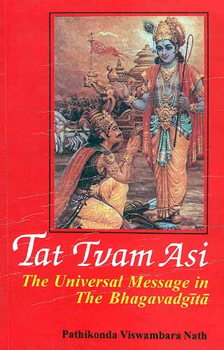 Tat Tvam Asi: The universal message in the Bhagavadgita - 2 volumes