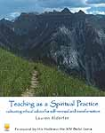 Teaching as a Spiritual Practice (Cultivating Ethical Values for Self-Renewal and Transformation)