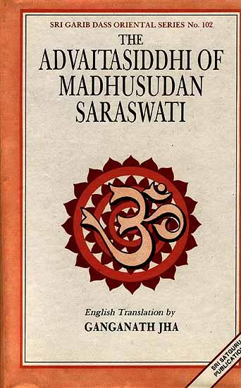 The Advaitasiddhi of Madhusudana Sarasvati (Chapter I)