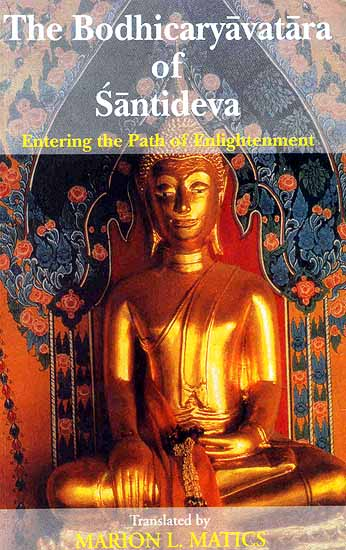 The Bodhicaryavatara of Santideva (Entering the Path of Enlightenment)