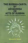The Buddha-Carita By Asvaghosa or Acts of Buddha