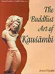 The Buddhist Art of Kausambi