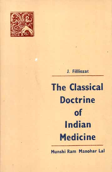 The Classical Doctrine of Indian Medicine (Its Origins and its ...