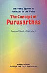 The Concept of Purusarthas (The Value system as Reflected in the Vedas)