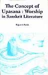 The Concept of Upasana : Worship in Sanskrit Literature