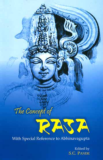 The Concepts of Rasa (With Special Reference to Abhinavagupta)