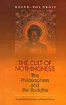 The Cult of Nothingness (The Philosophers and the Buddha)