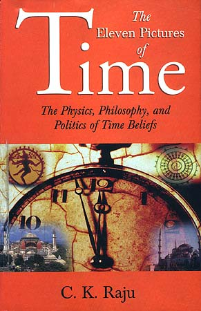 The Eleven Pictures of Time: The Physics, Philosophy, and Politics of Time Beliefs