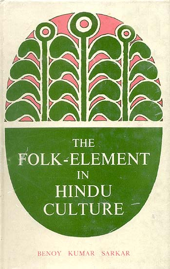 THE FOLK-ELEMENT IN HINDU CULTURE
