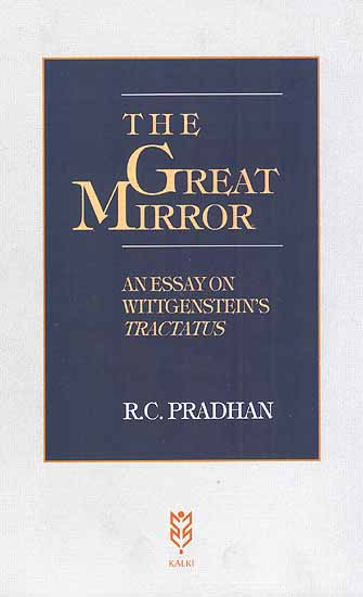 The Great Mirror: An Essay on Wittgenstein's Tractatus