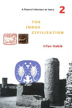 The Indus Civilization (A People's History of India - 2)