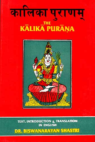 THE KALIKA PURANA: SANSKRIT TEXT, INTRODUCTION & TRANSLATION IN ...
