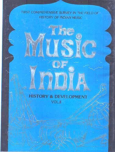 The Music of India History and Development: Volume II