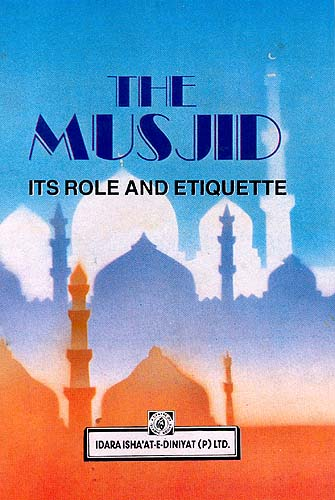 The Musjid (Its Role And Etiquette)