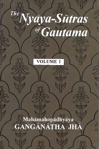 The Nyaya-Sutras Of Gautama: With The Bhasya Of Vatsyayana And The ...