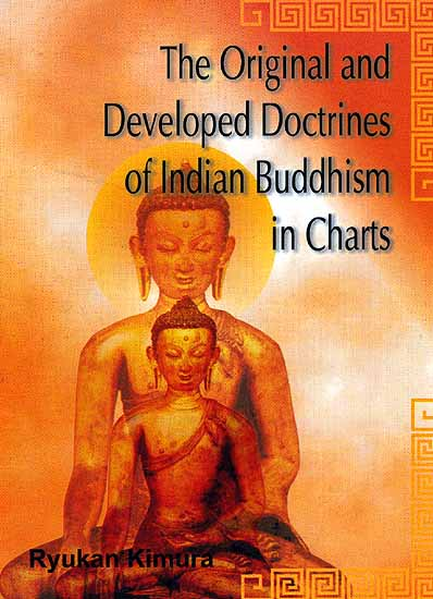 The Original and Developed Doctrines of Indian Buddhism In Charts