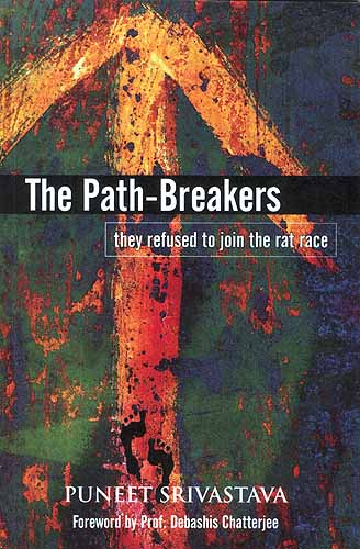 The Path Breakers: They Refused to Join the Rat Race
