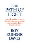The Path of Light A guide to 21st century discipleship and spiritual practice in the Kriya Yoga tradition