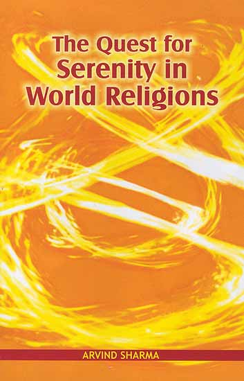 The Quest for Serenity in World Religions