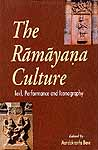 The Ramayana Culture: Text, Performance and Iconography