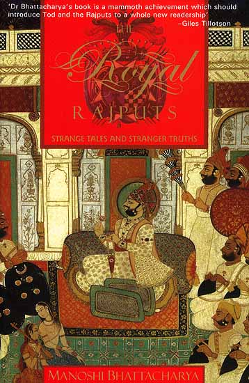 The Royal Rajputs (Strange Tales and Stranger Truths)