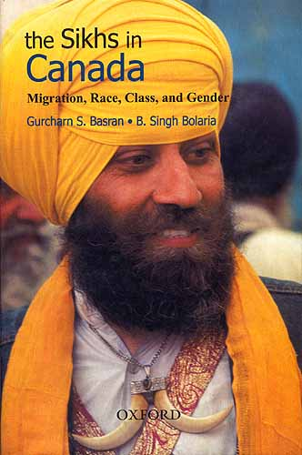 The Sikhs in Canada: Migration, Race, Class, and Gender