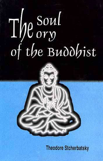 The Soul Theory of the Buddhist (With Sanskrit Text)