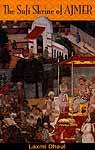 The Sufi Shrine of Ajmer