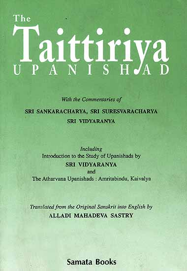 The Taittiriya Upanishad: With the Commentaries of Sri ...