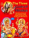 The Three Gods of Hindus (The Divine Stories of Lord Ganesha, Rama-faithful Hanumana and the parental Shiva-Parvati)